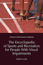 The Encyclopedia of Sports and Recreation for People with Visual Impairments - Andrew Leibs