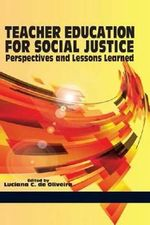 Teacher Education for Social Justice : Perspectives and Lessons Learned