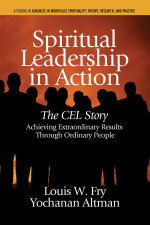 Spiritual Leadership in Action : The Cel Story: Achieving Extraordinary Results Through Ordinary People - Louis W. Fry