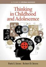 Thinking in Childhood and Adolescence - Paris S. Strom