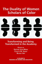 The Duality of Women Scholars of Color : Transforming and Being Transformed in the Academy