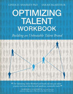 Optimizing Talent Workbook : Building an Unbeatable Talent Brand - Linda D. Sharkey