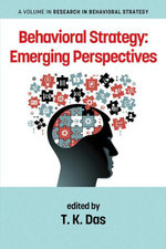 Behavioral Strategy : Emerging Perspectives