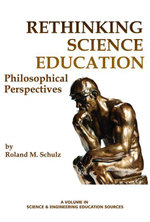 Rethinking Science Education : Philosophical Perspectives - Roland M. Schulz