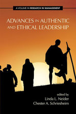 Advances in Authentic and Ethical Leadership