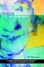 Critique as Uncertainty - Ole Skovsmose