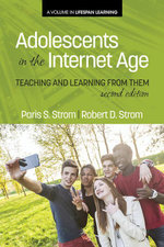 Adolescents In The Internet Age : Teaching And Learning From Them, 2nd Edition - Paris S. Strom