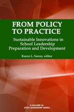 From Policy to Practice : Sustainable Innovations in School Leadership Preparation and Development