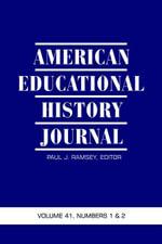 American Educational History Journal Volume 41, Numbers 1 & 2