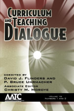 Curriculum and Teaching Dialogue Volume 16 Numbers 1 & 2