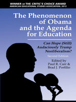 The Phenomenon of Obama and the Agenda for Education - 2nd Edition : Can Hope (Still)Audaciously Trump Neoliberalism?
