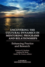 Uncovering the Cultural Dynamics in Mentoring Programs and Relationships : Enhancing Practice and Research