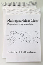 Making Our Ideas Clear : Pragmatism in Psychoanalysis