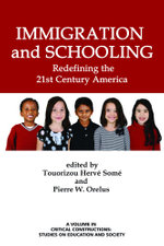 Immigration and Schooling : Redefining the 21st Century America