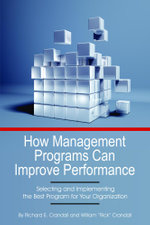 How Management Programs Can Improve Organization Performance : Selecting and Implementing the Best Program for Your Organization