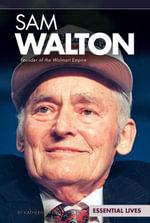 Sam Walton : Founder of the Walmart Empire - Katherine Krieg