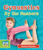 Gymnastics by the Numbers - Desiree Bussiere