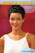 Rihanna : : Grammy-Winning Superstar - DeAnn Herringshaw