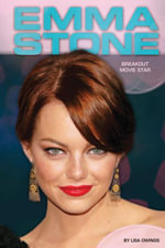 Emma Stone : : Breakout Movie Star - Lisa Owings
