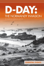 D-Day : The Normandy Invasion - Marcia Amidon Lusted