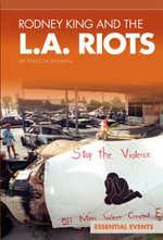Rodney King and the L.A. Riots - Rebecca Rissman