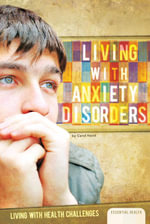 Living with Anxiety Disorders - Carol Hand
