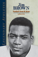 Jim Brown : Football Great & Actor - Marty Gitlin