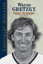 Wayne Gretzky : Hockey's the Great One - Barry Wilner