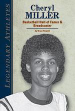 Cheryl Miller : Basketball Hall of Famer & Broadcaster - Brian Howell
