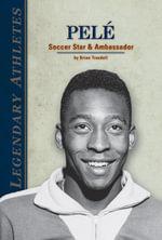 Pel : Soccer Star & Ambassador - Brian Trusdell