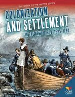 Colonization and Settlement in the New World : 1585-1763 - Pat McCarthy