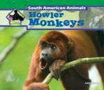 Howler Monkeys : Big Buddy Books: South American Animals - Julie Murray