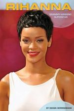 Rihanna : Grammy-Winning Superstar - DeAnn Herringshaw