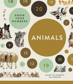 Know Your Numbers : Animals - Mary Elizabeth Salzmann