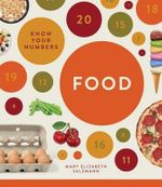 Know Your Numbers : Food - Mary Elizabeth Salzmann
