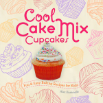 Cool Cake Mix Cupcakes: : Fun & Easy Baking Recipes for Kids! - Alex Kuskowski
