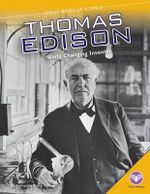 Thomas Edison : World-Changing Inventor - Katherine Krieg