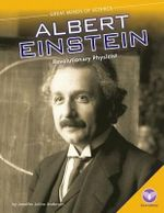 Albert Einstein: : Revolutionary Physicist - Jennifer Joline Anderson