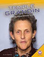 Temple Grandin : Inspiring Animal-Behavior Scientist - Lois Sepahban