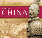 Ancient China : Ancient Civilizations - Marcie Flinchum Atkins