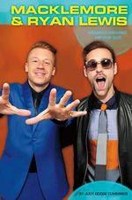 Macklemore & Ryan Lewis: : Grammy-Winning Hip-Hop Duo - Judy Dodge Cummings