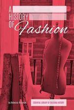 History of Fashion : Essentiallibrary of Cultural History - Rebecca Rissman