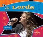 Lorde: : Singing Sensation - Sarah Tieck