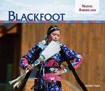 Blackfoot : Native Americans Set 2 - Sarah Tieck