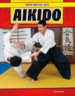 Aikido : Inside Martial Arts - Alex Monnig