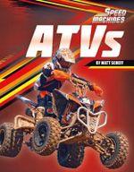 Atvs : Speed Machines - Matt Scheff