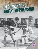 Life During the Great Depression : Daily Life in Us History - Wendy H Lanier