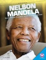 Nelson Mandela: : South African President and Civil Rights Activist - Kris Woll