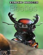 Beetles : Xtreme Insects - S L Hamilton