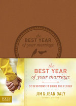 The Best Year of Your Marriage : 52 Devotions to Bring You Closer - Jim Daly